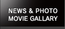 NEWS & PHOTO・MOVIE GALLARY